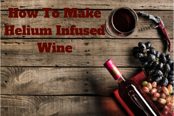 how to make helium infused wine